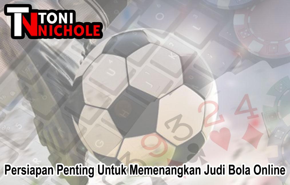 Judi Bola Online Persiapan Penting Untuk Memenangkan - Toninichole